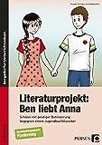 Literaturprojekt: Ben liebt Anna: Schüler mit geistiger Behinderung begegnen einem Jugendbuchklassiker (5. bis 9. Klasse)