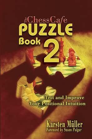 Karsten Muller_ChessCafe Puzzle Book 2_PDF+PGN 51d0OvJWOQL._SY445_QL70_ML2_