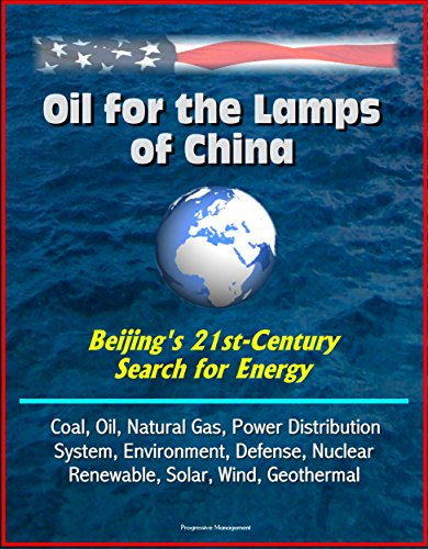 oil-for-the-lamps-of-china-beijings-21st-century-search-for-energy-coal-oil-natural-gas-power-distri