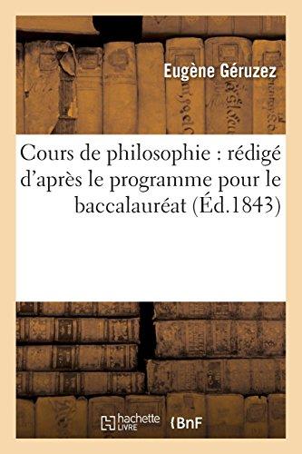 Cours de philosophie : rédigé d'après le programme pour le baccalauréat: (4e édition revue et corrigée)