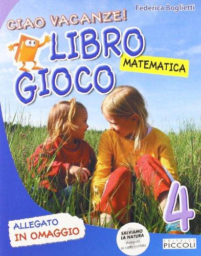 Ciao vacanze! Matematica. Per la 4 classe elementare