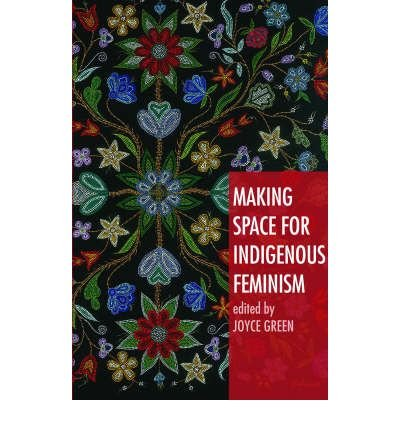 [( Making Space for Indigenous Feminism )] [by: Joyce Green] [Feb-2008]