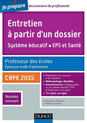 Entretien  partir d'un dossier. Systme ducatif, EPS et Sant. CRPE - Oral admission - CRPE 2015