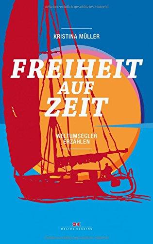 Buchseite und Rezensionen zu 'Freiheit auf Zeit: Weltumsegler erzählen' von Kristina Müller