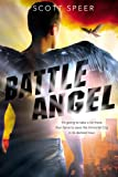 Battle Angel: An Immortal City Novel by Scott Speer (2014-08-28)