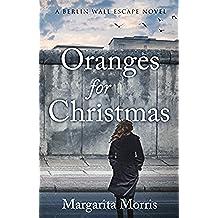 Oranges for Christmas: A Berlin Wall Escape Novel (English Edition)
