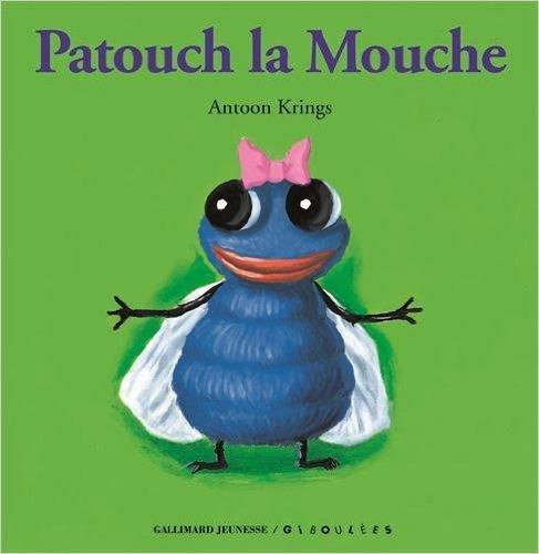 Patouch la Mouche de Antoon Krings ( 12 avril 1995 )