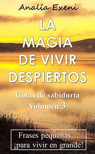 La Magia De Vivir Despiertos Frases Pequeñas Para Vivir