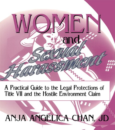 Women and Sexual Harassment: A Practical Guide to the Legal Protections of Title VII and the Hostile Environment Claim (Haworth Legal Information) por Robert C Berring