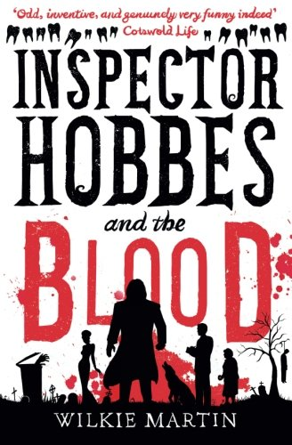 Inspector Hobbes and the Blood: unhuman I - A fast paced comedy crime fantasy: Volume 1