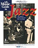 All Music Guide to Jazz: The Experts' Guide to the Best Jazz Recordings (All Music Guides)