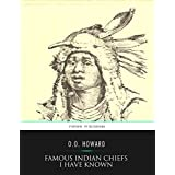 Famous Indian Chiefs I Have Known (English Edition)