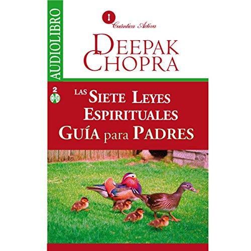 Las Siete Leyes Espirituales, Guía Para Padres [The Seven Spíritual Laws of Success for Parents]  Audiolibri
