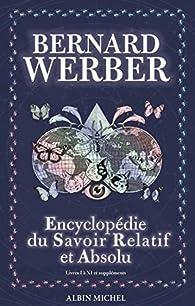 Encyclopédie du savoir relatif et absolu par Bernard Werber
