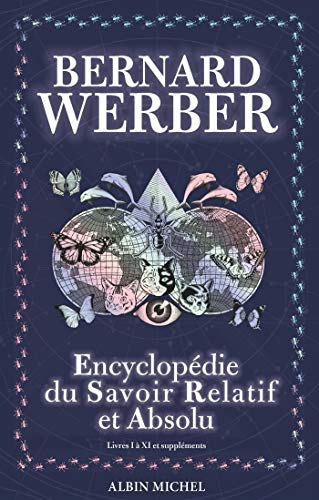 L'Encyclopédie du savoir relatif et absolu: Livres I à XI et suppléments par Bernard Werber