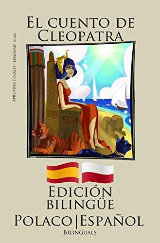Aprender Polaco - Edición bilingüe (Polaco - Español) El cuento de Cleopatra