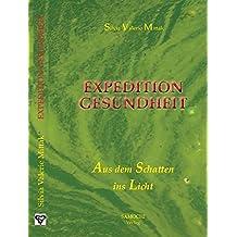 EXPEDITION  GESUNDHEIT: Aus dem Schatten ins Licht