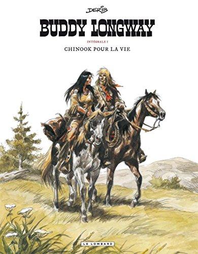 Buddy Longway (Intégrale) - tome 1 - Chinook pour la vie