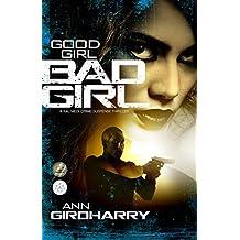 Good Girl Bad Girl: A Gripping Crime Suspense Thriller (Kal Medi Book 1) (English Edition)
