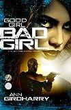 Good Girl Bad Girl: A Gripping Crime Suspense Thriller (Kal Medi Book 1)