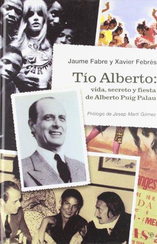 Tio Alberto - vida, secreto y fiesta de Alberto puig palau (Libros Rojos)