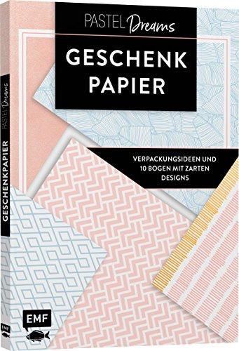 Das Geschenkpapier-Set - Pastel Dreams: Verpackungsideen und 10 Bogen mit zarten Designs: 10 Bogen, 80 x 59 cm 80 S Pastel