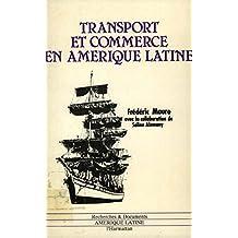 Transport et commerce en Amérique latine. 1800-1970 (Travaux et mémoires)