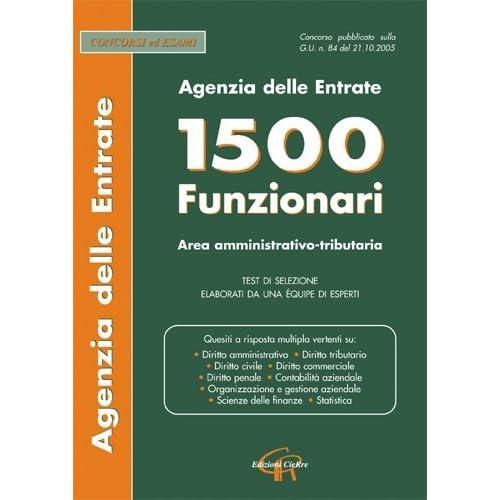 Agenzia Delle Entrate. 1500 Funzionari. Area Amministrativo-Tributaria. Test Di Selezione