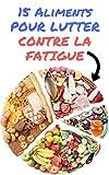Telecharger Livres 15 ALIMENTS POUR LUTTER CONTRE LA FATIGUE (PDF,EPUB,MOBI) gratuits en Francaise