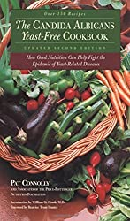 Candida Albican Yeast-Free Cookbook, The: How Good Nutrition Can Help Fight the Epidemic of Yeast-Related Diseases by Pat Connolly (1-Jan-2000) Paperback