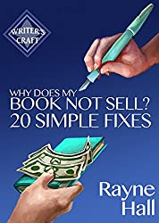 Why Does My Book Not Sell? 20 Simple Fixes: Indie Publishing Success - Sell More Books (Writer's Craft 9) (English Edition)