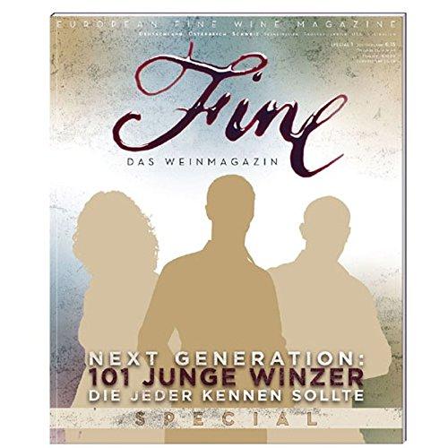 Fine Das Weinmagazin, Sonderheft: Next Generation: 101 junge Winzer, die jeder kennen sollte