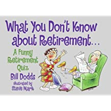 By Dodds, Bill [ [ What You Don't Know about Retirement: A Funny Retirement Quiz [ WHAT YOU DON'T KNOW ABOUT RETIREMENT: A FUNNY RETIREMENT QUIZ BY Dodds, Bill ( Author ) May-01-2000[ WHAT YOU DON'T KNOW ABOUT RETIREMENT: A FUNNY RETIREMENT QUIZ [ WHAT YOU DON'T KNOW ABOUT RETIREMENT: A FUNNY RETIREMENT QUIZ BY DODDS, BILL ( AUTHOR ) MAY-01-2000 ] By Dodds, Bill ( Author )May-01-2000 Paperback ] ] May-2000[ Paperback ]