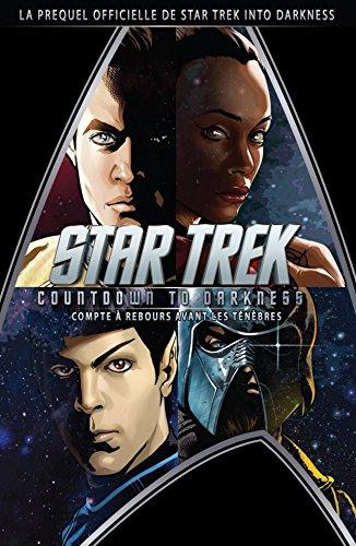 Star Trek: Countdown to Darkness (Compte à rebours avant les ténèbres) (French Edition)