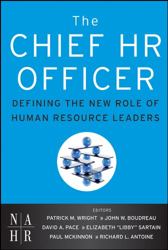 The Chief HR Officer: Defining the New Role of Human Resource Leaders (Officer Hr Chief)