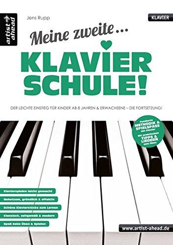 Meine zweite Klavierschule! Der leichte Einstieg für Kinder ab 8 Jahren & Erwachsene - die Fortsetzung! Lehrbuch für Piano. Klavierstücke. Fingerübungen. Spielbuch. Songbook. Musiknoten.