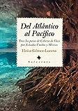 Del Atlántico al Pacífico: Tras los pasos de Cabeza de Vaca por Estados Unidos y México (Sotavento)