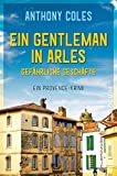 Ein Gentleman in Arles von Anthony Coles