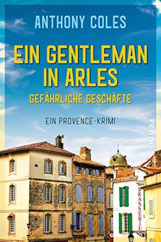 Buchseite und Rezensionen zu 'Ein Gentleman in Arles – Gefährliche Geschäfte: Ein Provence-Krimi (Peter-Smith-Reihe, Band 2)' von Anthony Coles
