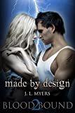 Made By Design (Blood Bound Series Book 2) by J.L. Myers