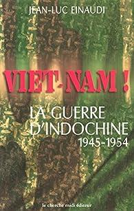 Vietnam ! La guerre d'Indochine par Jean-Luc Einaudi