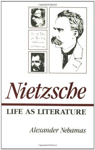 Nietzsche: Life as Literature por Alexander Nehamas