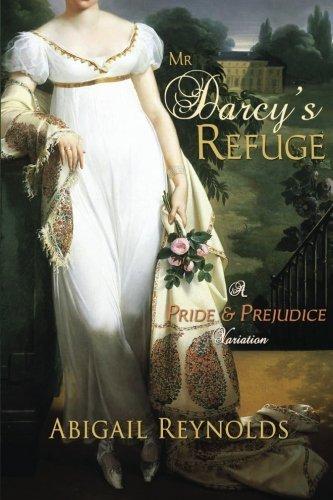 Portada del libro Mr. Darcy's Refuge: A Pride & Prejudice Variation by Abigail Reynolds (2012-08-01)