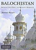 Balochistan: Architecture, Craft, and Religious Symbolism