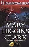 Ci Incontreremo Ancora Di Mary Higgins Clark Ed. 2002 Sperling Paperback - B04