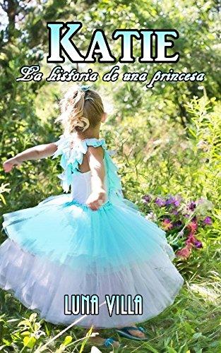 Katie: La historia de una princesa por Luna Villa