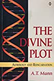 The Divine Plot: Astrology, Reincarnation, Cosmology and History
