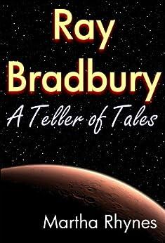 Ray Bradbury: A Teller of Tales (English Edition) par [Rhynes, Martha]