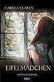 Eifelmädchen: Kriminalroman (Sonja Senger)