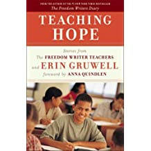 Teaching Hope: Stories from the Freedom Writer Teachers and Erin Gruwell by The Freedom Writers (2009-08-18)
